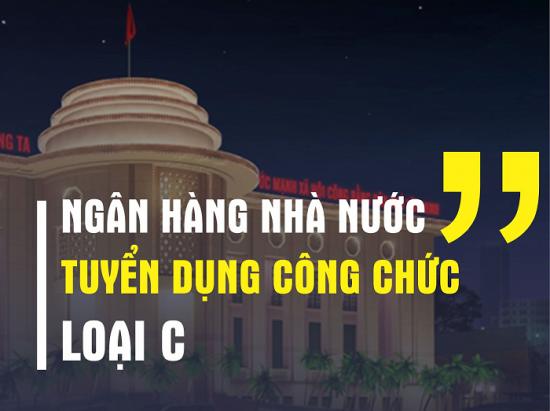 Ngân hàng Nhà nước Việt Nam tuyển dụng công chức loại C năm 2021