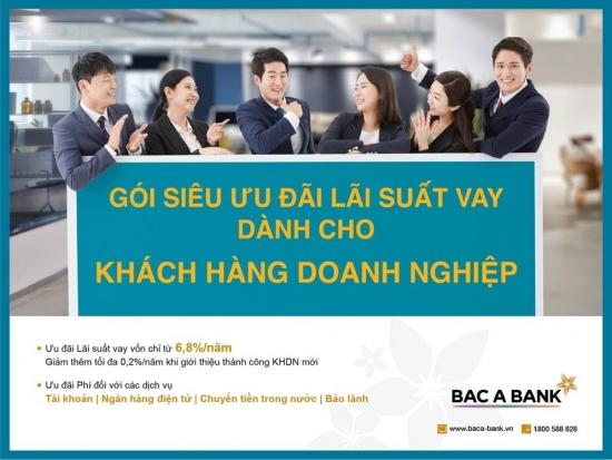 Doanh nghiệp hưởng siêu ưu đãi lãi suất khi vay vốn tại BAC A BANK