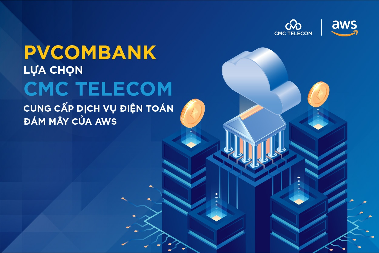 pvcombank lua chon cmc telecom cung cap dich vu dien toan dam may cua aws