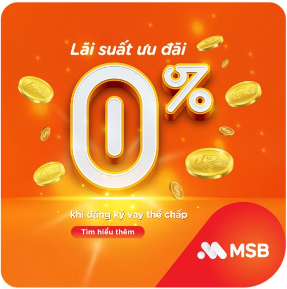 Vay tiêu dùng với lãi suất 0% từ MSB