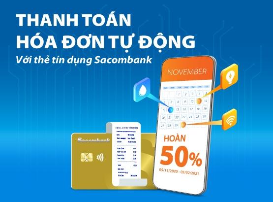 Cơ hội được hoàn 50% khi thanh toán hóa đơn bằng thẻ tín dụng Sacombank