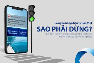 Sao phải dừng, khi bạn đã có ngân hàng điện tử Bản Việt
