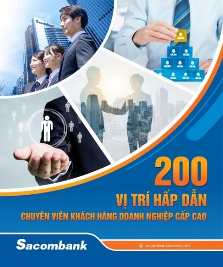Sacombank tuyển dụng 200 chuyên viên khách hàng doanh nghiệp cấp cao