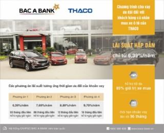 BAC A BANK dành ưu đãi lớn cho khách hàng vay mua xe của THACO
