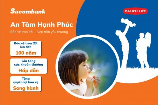 Sacombank và Dai-ichi Life Việt Nam ra mắt 2 sản phẩm mới hiện đại