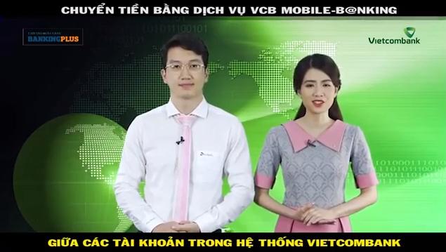 Chuyển tiền bằng dịch vụ VCB Mobile B@nking giữa các tài khoản trong hệ thống Vietcombank