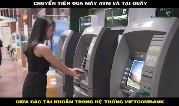 Chuyển tiền qua máy ATM và tại quầy giữa các tài khoản trong hệ thống Vietcombank
