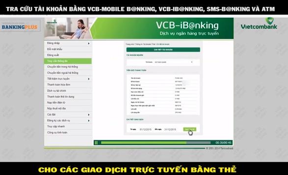 Tra cứu tài khoản bằng VCB - Mobile B@nking, VCB iB@nking, SMS B@nking và ATM cho các giao dịch trực tuyến bằng thẻ