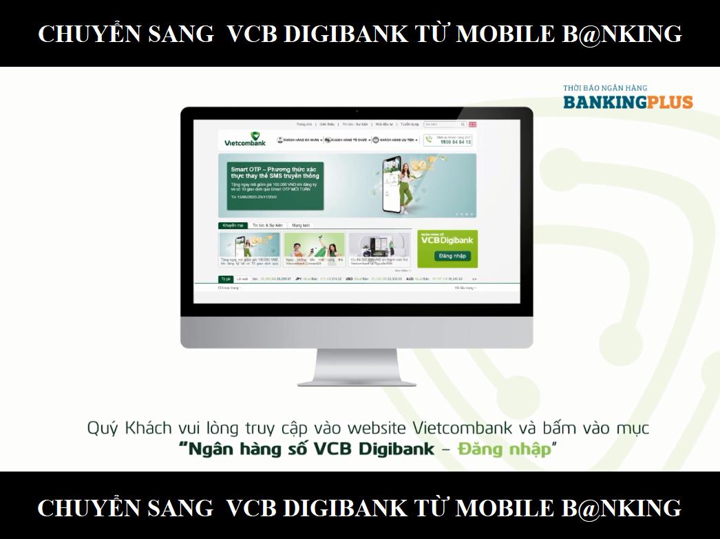 Hướng dẫn chuyển đổi sang dịch vụ VCB Digibank thông qua ứng dụng VCB-Mobile B@nking