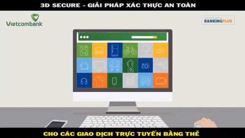 3D Secure - Giải pháp xác thực an toàn cho các giao dịch trực tuyến bằng thẻ