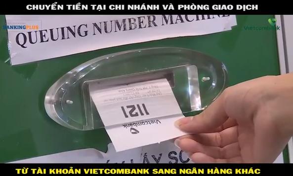Chuyển tiền tại chi nhánh và phòng giao dịch từ tài khoản Vietcombank sang ngân hàng khác
